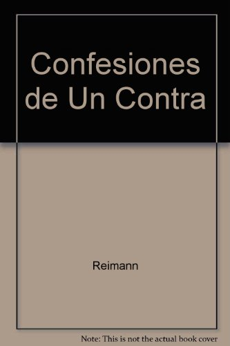 9789506000769: Confesiones de Un Contra (Nueva informacion) (Spanish Edition)