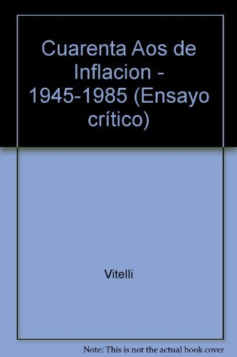 9789506000868: Cuarenta Aos de Inflacion - 1945-1985 (Ensayo crítico) (Spanish Edition)
