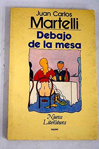 Debajo de la mesa.-- ( Nueva Literatura: Martelli, Juan Carlos