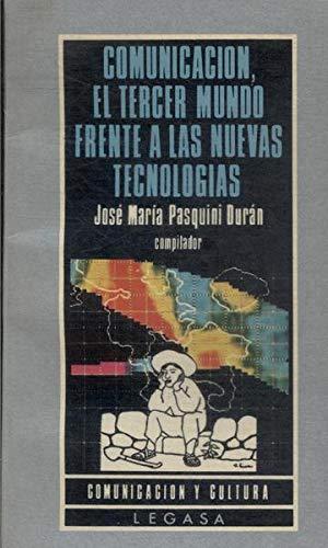 9789506001100: COMUNICACIÓN, EL TERCER MUNDO FRENTE A LAS NUEVAS TECNOLOGIAS.