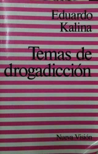 Temas de Drogadiccion (Spanish Edition): Kalina, Eduardo