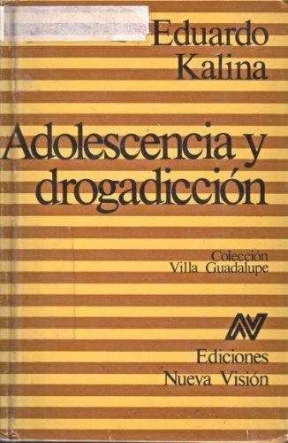 Adolescencia y Drogadiccion (Spanish Edition): Kalina, Eduardo