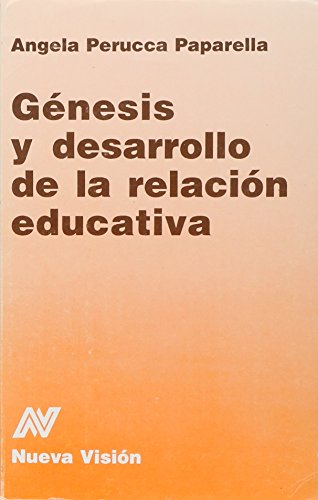 9789506022167: Genesis y Desarrollo de La Relacion Educativa (Spanish Edition)