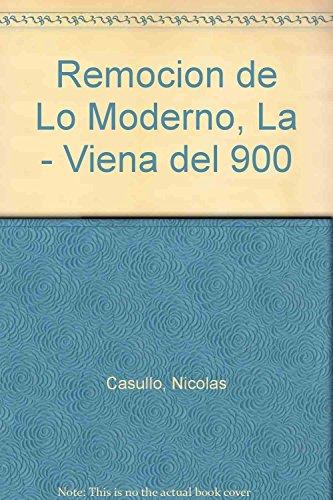 9789506022273: Remocion de Lo Moderno, La - Viena del 900