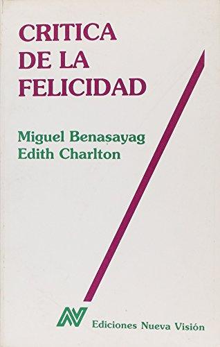 9789506022532: Critica de La Felicidad