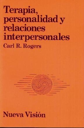 Terapia, Personalidad y Relaciones Interpers (Spanish Edition) (9506023735) by Rogers, Carl R.