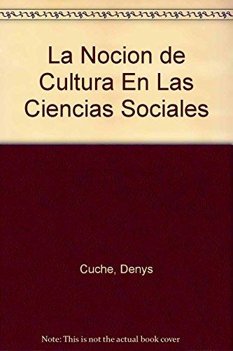 9789506023850: La Nocion de Cultura En Las Ciencias Sociales (Spanish Edition)