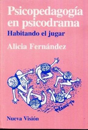 9789506024215: Psicopedagogia En Psicodrama - Habitando El Jugar (Spanish Edition)