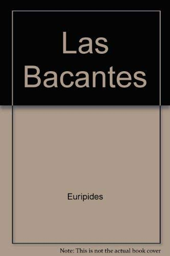 Las Bacantes (Spanish Edition) (9506024243) by Euripides