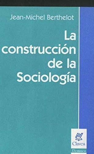 9789506024512: La Construccion de La Sociologia (Spanish Edition)