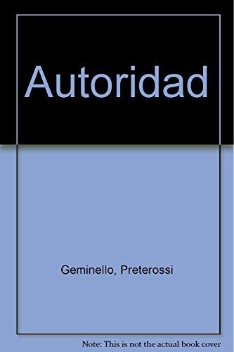 Autoridad (Spanish Edition): Geminello, Preterossi