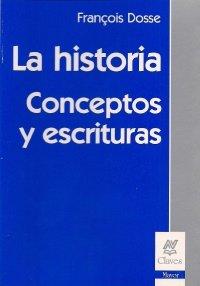 9789506024741: La Historia Conceptos y Escrituras (Spanish Edition)