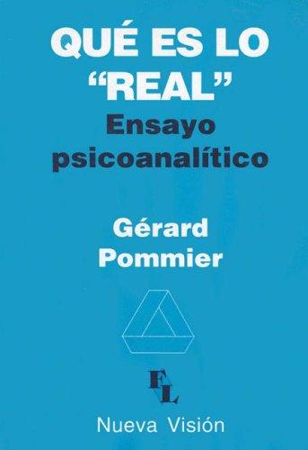 Que Es Lo Real?: Ensayo Psicoanalitico (Coleccion: Pommier, Gerard