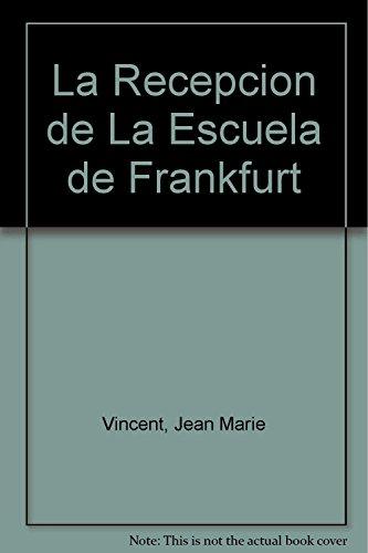 9789506025267: La recepción de la escuela de Frankfurt