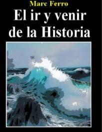 9789506026295: IR Y VENIR DE LA HISTORIA, EL (Spanish Edition)