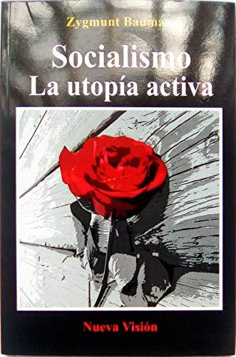 9789506026349: SOCIALISMO, LA UTOPIA ACTIVA (Spanish Edition)