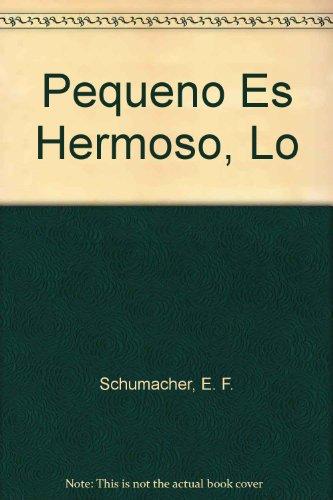9789506140403: Pequeno Es Hermoso, Lo