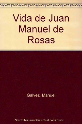 9789506201098: Vida de Juan Manuel de Rosas (Spanish Edition)