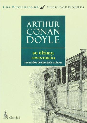 Su ultima reverencia. Recuerdos de Sherlock Holmes (Spanish Edition): Arthur Conan Doyle