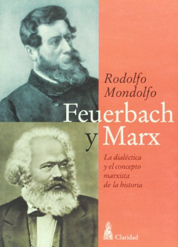 Feuerbach y Marx. La dialectica y el: Mondolfo, Rodolfo