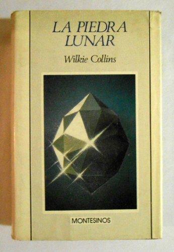 PIEDRA LUNAR, LA (Spanish Edition): Wilkie Collins