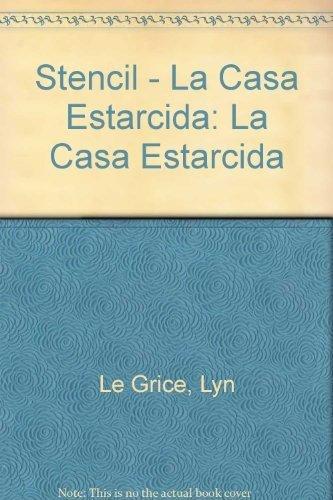 Stencil - La Casa Estarcida: La Casa Estarcida (Spanish Edition) (9506370125) by Lyn Le Grice