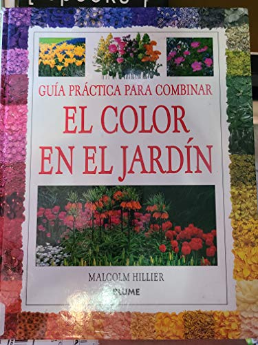 9789506370299: Guia Practica Para Combinar El Color En El Jardin