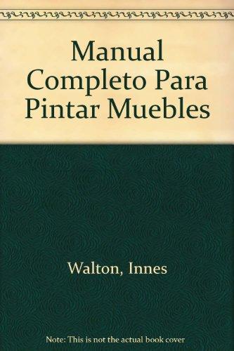 9789506370558: Manual Completo Para Pintar Muebles