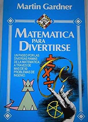 Matematica para Divertirse (9506410860) by Martin Gardner