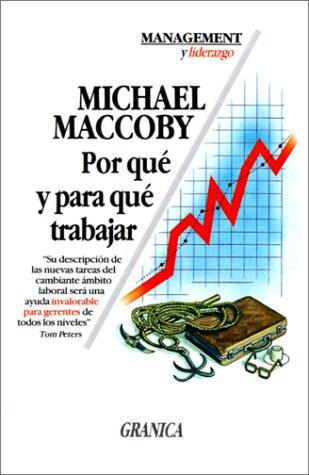 Por Que y Para Que Trabajar (Spanish Edition) (9506410941) by Michael MC Coby; Michael Maccoby