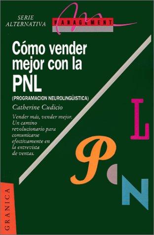 9789506411190: Como Vender Mejor Con la PNL: (Programacion Neurolinguistica) Estrategias Para Convencer