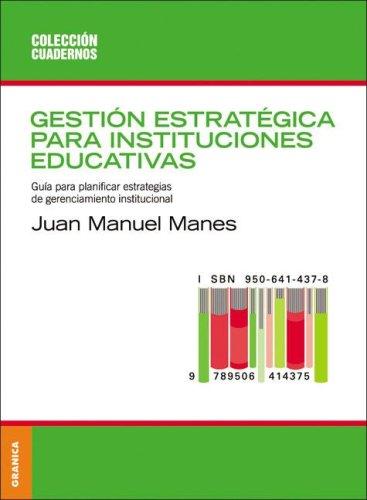 Gestion Estrategica Para Instituciones (Spanish Edition): Juan Manuel Manes