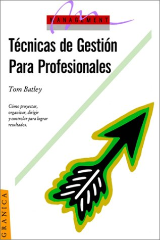 9789506411527: Tecnicas de Gestion Para Profesionales (Management (Granica))