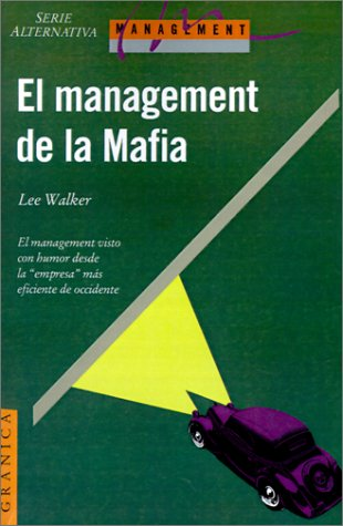 El Management de la Mafia: Una Guia Para el Exito: Lee Walker