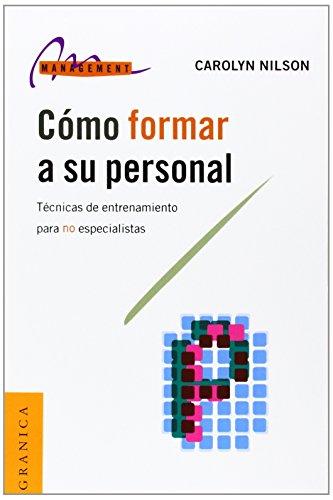 9789506412005: Como Formar A su Personal: Tecnicas de Entrenamiento Para No Especialistas (Spanish Edition)