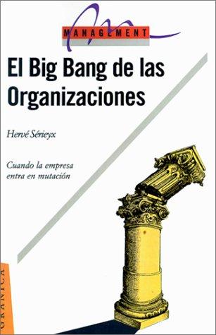 9789506412135: El Big Bang de las Organizaciones (Spanish Edition)