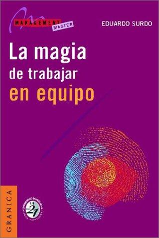 9789506412500: Magia de Trabajar En Equipo, La (Spanish Edition)