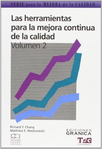 9789506412715: Las Herramientas Para la Mejora Continua de la Calidad: Guima Practica Para Lograr Resultados Positivos (Spanish Edition)