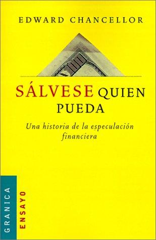 9789506413095: Salvese Quien Pueda: Una Historia de la Especulacion Financiera (Spanish Edition)