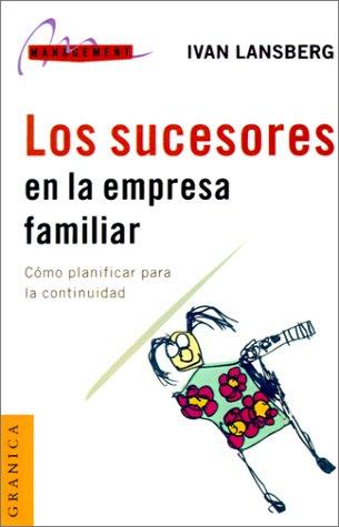 9789506413248: Los Sucesores en la Empresa Familiar: Como Planificar Para la Continuidad (Spanish Edition)