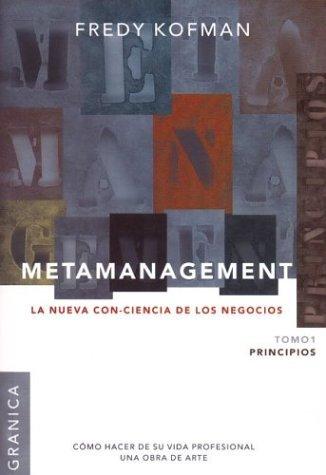Metamanagement - Principios Tomo 1 (Spanish Edition): Kofman, Fredy