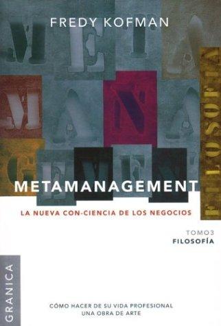 Metamanagement - Filosofia Tomo 3: La Nueva: Kofman, Fredy