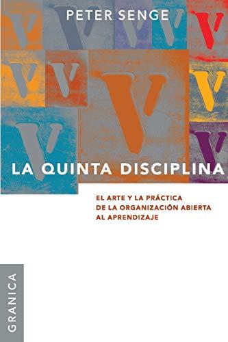 9789506414306: La Quinta Disciplina: El Arte y la Practica de la Organizacion Abierta al Aprendizaje (Spanish Edition)