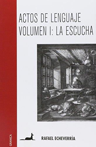 9789506415051: Actos de lenguaje/ Acts of Language: La Escucha/ The Listening (Spanish Edition)