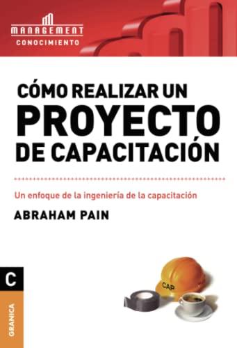 Como Realizar Un Proyecto de Capacitacion (Spanish: Pain Abraham