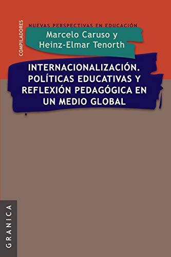 9789506415976: Internacionalizacion. Politicas Educativas y Reflexion Pedag. En Un Medio Global (Spanish Edition)