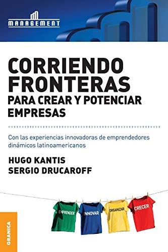 Corriendo Fronteras Para Crear y Potenciar Empresas: Hugo Kantis