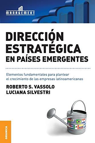 DIRECCION ESTRATEGICA EN PAISES EMERGENTES. ELEMENTOS FUNDAMENTALES: VASSOLO, ROBERTO; SILVESTRI,