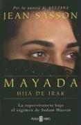 Mayada, La Hija De Irak (Exitos (Plaza y Janes)) (Spanish Edition) (950644045X) by Sasson, Jean P.