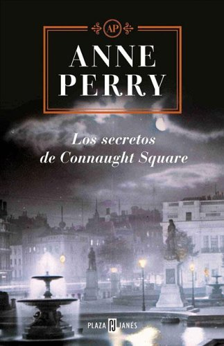 Los Secretos De Connaught Square/the Secrets of De Connaught Square (Spanish Edition) (9789506440572) by Anne Perry